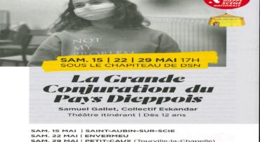 DSN Théâtre itinérant: La Grande Conjuration du Pays Dieppois samedi 15 mai 2021 accessible en live à 17h00